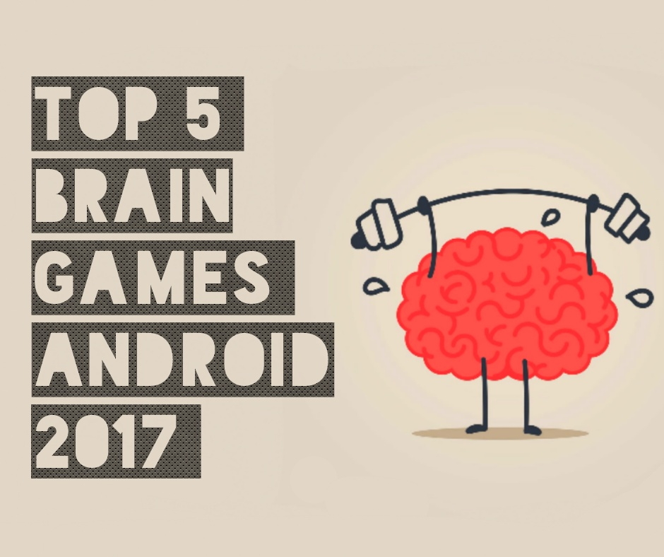 Top 5 Brain Games Android 2017 - Totaltech24