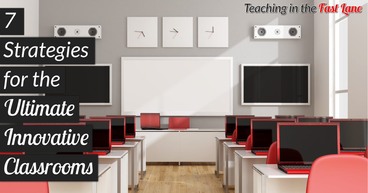 Innovative Classroom Techniques ~ A more innovative classroom with these strategies