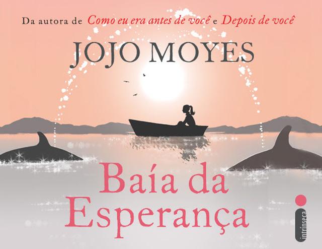 Dica de leitura - Baía da Esperança Jojo Moyes Editora Intrínseca
