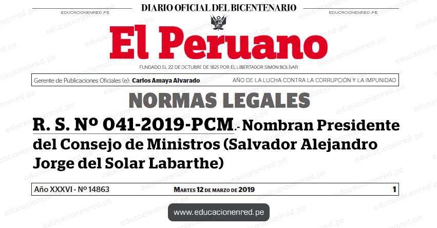 R. S. Nº 041-2019-PCM - Nombran Presidente del Consejo de Ministros (Salvador Alejandro Jorge del Solar Labarthe) www.pcm.gob.pe