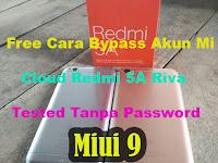 Cara Bypass Mi Akun, Frp, Pola kunci Layar Xiaomi Redmi 5A Riva Miui 9 Permanent Via Flashing