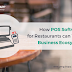 How POS Software for Restaurants can Transform Business Ecosystem