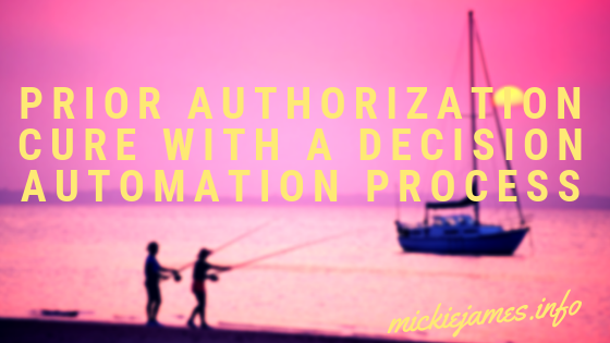 Prior Authorization Cure With A Decision Automation Process