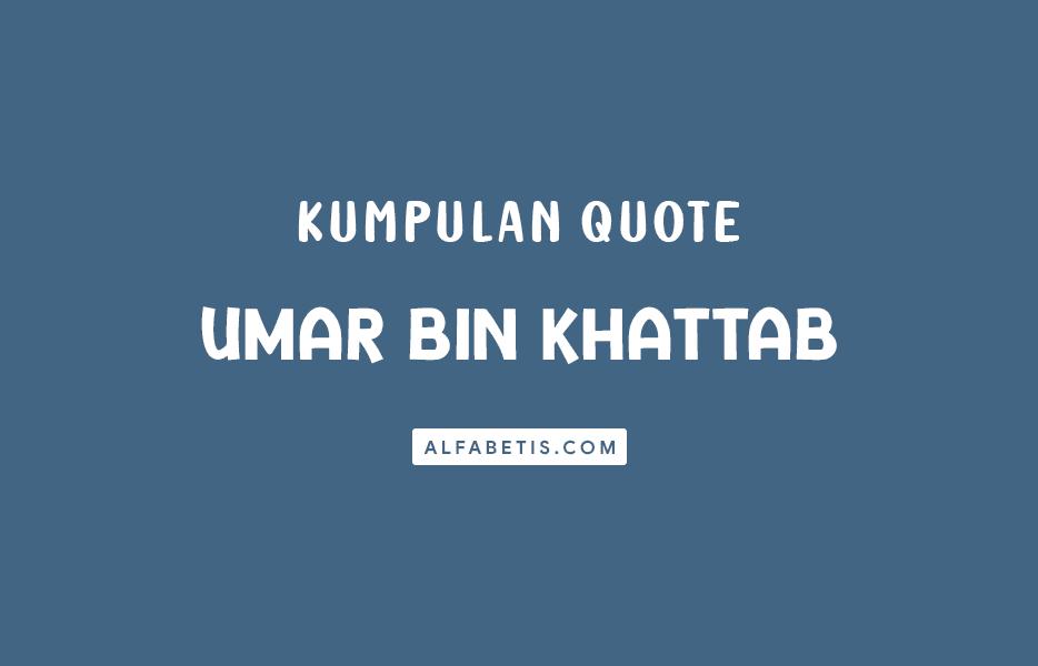 Kumpulan Quotes Umar Bin Khattab Untuk Caption