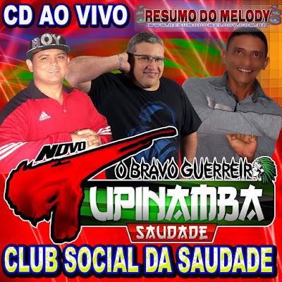 CD TUPINAMBA SAUDADE - CLUB SOCIAL DA SAUDADE PARTE 01 - O BRAVO GUERREIRO