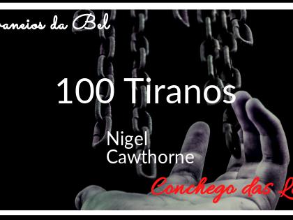 Devaneios da Bel: 100 Tiranos - Coleção História Viva, Nigel Cawthorne