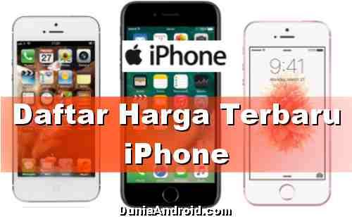Daftar Harga Terbaru HP iPhone