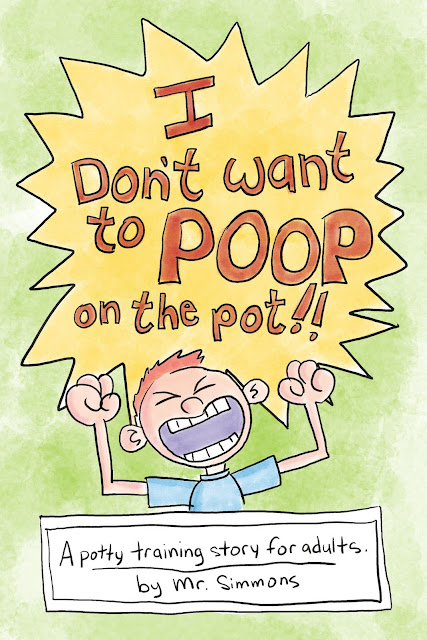 My new book! I Don't Want to Poop on the Potty: A potty training story for adults.
