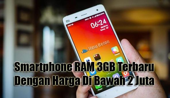 Smartphone RAM 3GB Terbaru Dengan Harga Di Bawah 2 Juta