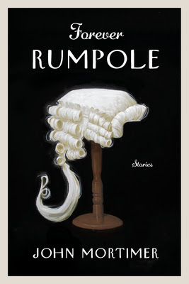 REVIEW: FOREVER RUMPOLE by John Mortimer