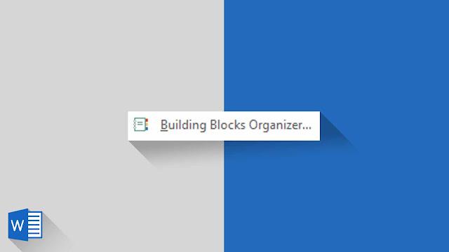 Panduan Lengkap Menyisipkan Struktural dan Mengolah Building Block di Word 2019