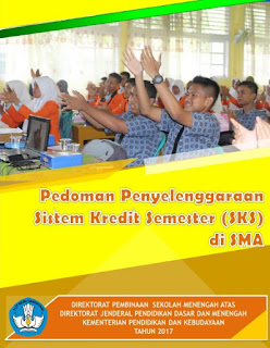 DOWNLOAD PEDOMAN PENYELENGGARAAN SKS (SISTEM KREDIT SEMESTER) DI SMA K-13 REVISI 2017