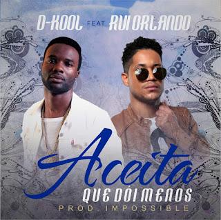 D-Kool Feat. Rui Orlando - Aceita Que Dói Menos (Zouk)