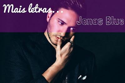 Mais Letras Jonas Blue