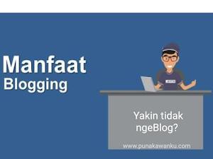 Manfaat dan Keuntungan Menjadi Seorang Blogger