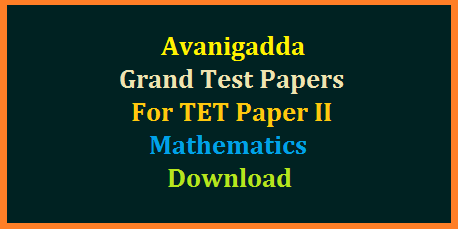 AP TET Paper II Maths Grand Test Papers and key Download  Avanigadda TET Grand Test Model Papers for Mathematics stream Paper II Download. Grand Test ModelPapers for Andhr Pradesh Teachers Eligibility Test 2018 in AP. Useful Model Test Papers for TET from Pragathi Avanigadda Coaching Center Download avanigadda-ap-tet-ii-maths-grand-test-papers-and-key-download