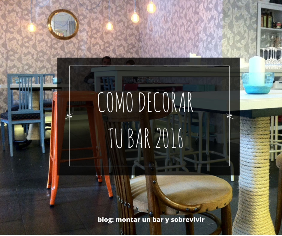 Montar un bar y sobrevivir como decorar tu bar 2016 - Como decorar un bar pequeno ...