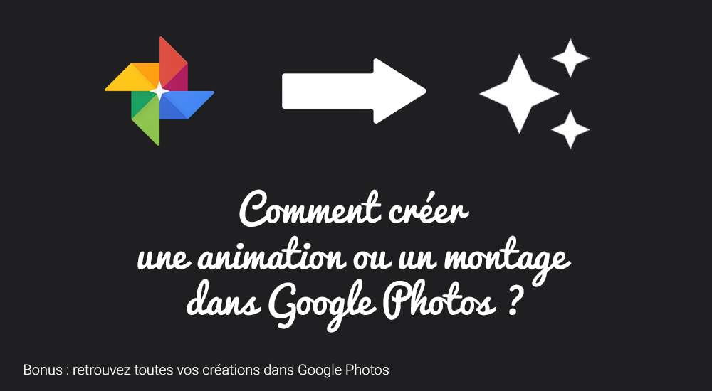 comment cr u00e9er une animation ou un montage dans google photos