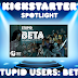 Kickstarter Spotlight Stupid Users: BETA