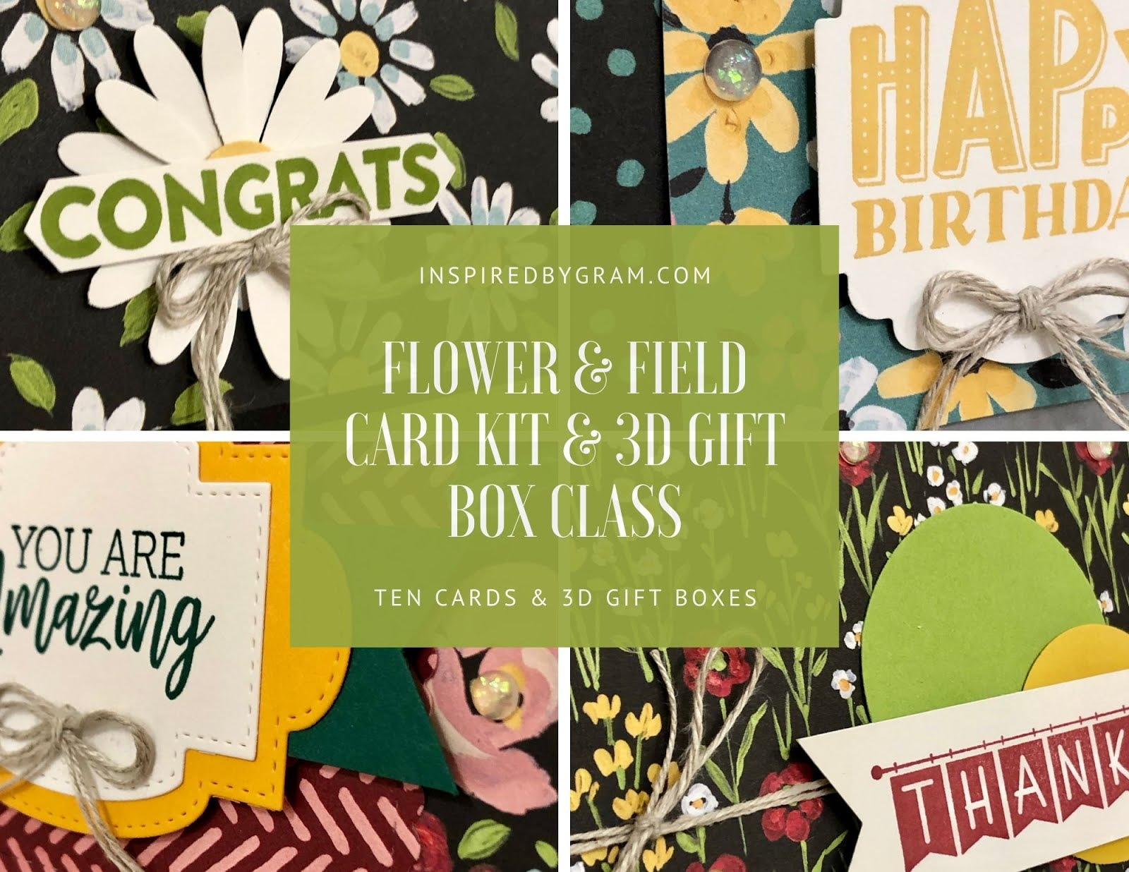 Flower & Field Card Kit and 3D Box Class