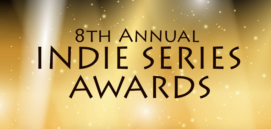8th Annual Indie Series Awards - Nomination