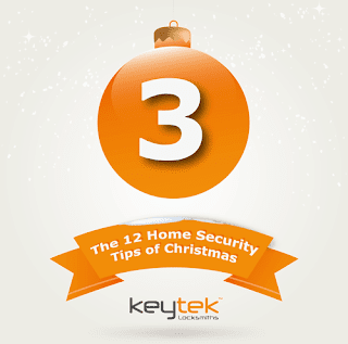 Tip 3 of The 12 Home Security Tips of Christmas by Keytek Locksmiths