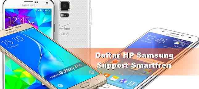 Tipe HP Samsung Galaxy yang Bisa 4G Kartu Smartfren