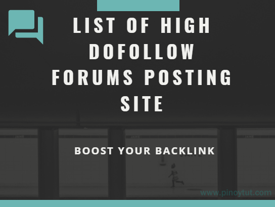 List of High DoFollow Forums Posting Site and Boost Your Backlink (Free)