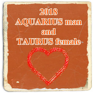 2018 AQUARIUS man and TAURUS female Love horoscope zone