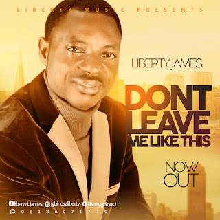 Download mp3. Don't Leave Me Like This. Liberty James. Gospel redefined