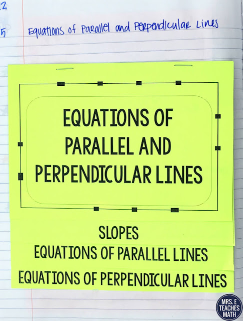 My algebra 2 students have learned equations of parallel and perpendicular lines previously, but they always need a little review.  This flipbook was great for the notes in their interactive notebook because it reviewed slope, graphs, and writing equations.  I finished up the lesson with an activity.
