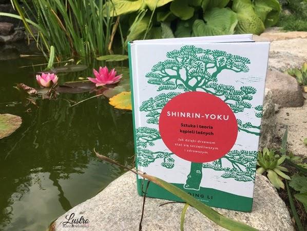 Shinrin-yoku. Sztuka i teoria kapieli leśnych – dr Qing Li