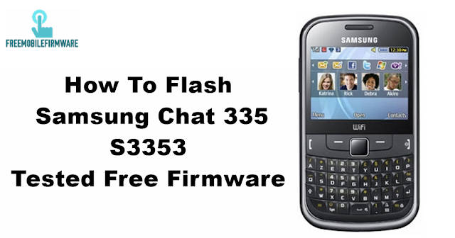 How To Flash Samsung Chat 335 S3353 Tested Free Firmware (arabic)