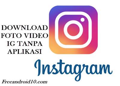 Cara Download Foto dan Video di Instagram tanpa Aplikasi Android