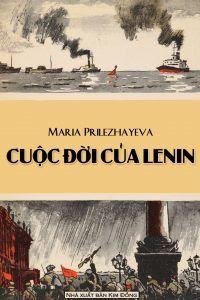 Cuộc Đời Của Lenin - Maria Prilezhayeva