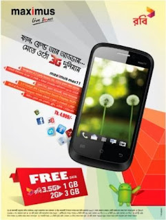 Robi 3G  Maximus Max 11 3.5G Smartphone BDT 4,999 with  free 1GB 3G data & 3 GB 2G data!