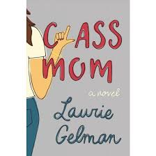 https://www.goodreads.com/book/show/33898874-class-mom?ac=1&from_search=true