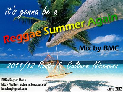 Reggae Summer Again - BMC's 2011/12 Roots & Culture Niceness