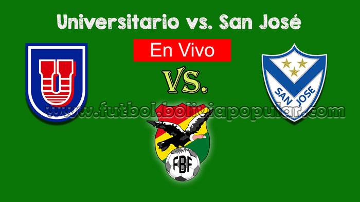 【En Vivo Online】Univsersitario vs. San José - Torneo Clausura 2018