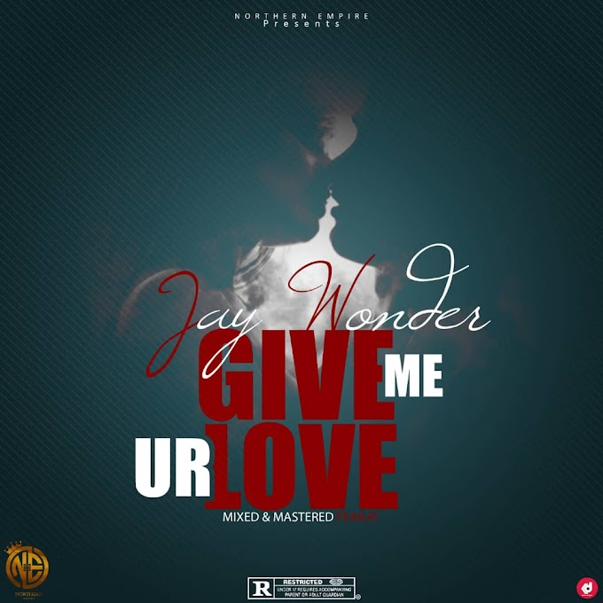 Jay Wonder -Give Me Your Love