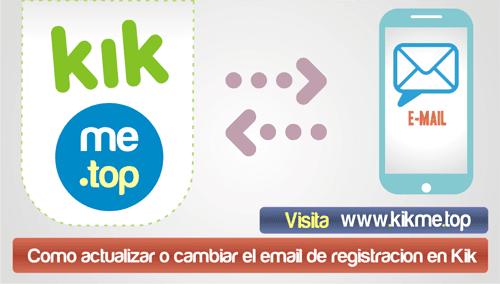 Como actualizar o cambiar el email de registracion en Kik