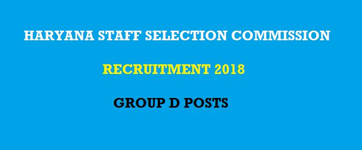 HSSC Class IV 18218 (Group D Posts) Online Form 2018 @ www.hssc.gov.in - समूह डी भर्ती