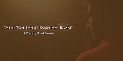 Cover Photo: अभी तो बहुत कुछ है बाकी (Abhi Toh Bahut Kuch Hai Baaki) - A Poem by Ronak Sawant