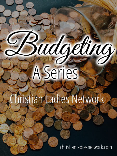 Budgeting: A Series l christianladiesnetwork.com