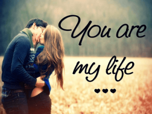 You Are My Life Whatsapp Dp