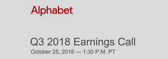 Alphabet $GOOG $GOOGL Q3 2018 Earnings Call Oct 25