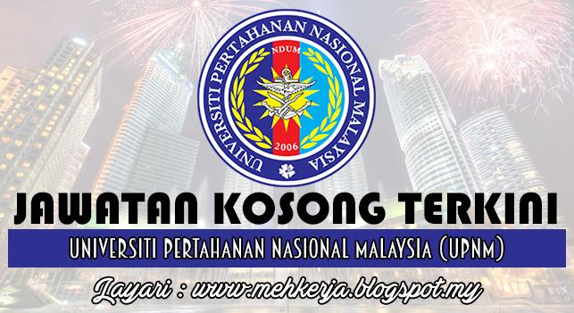 Jawatan Kosong Terkini 2016 di Universiti Pertahanan Nasional Malaysia (UPNM)