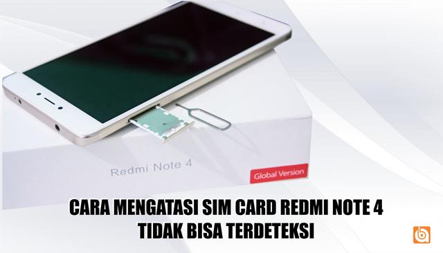 redmi note 4, xiaomi, cara mengatasi sim card redmi note 4 tidak terdeteksi