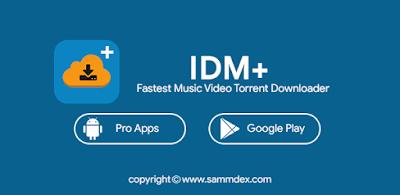 IDM Plus Fastest Music Video Torrent Downloader