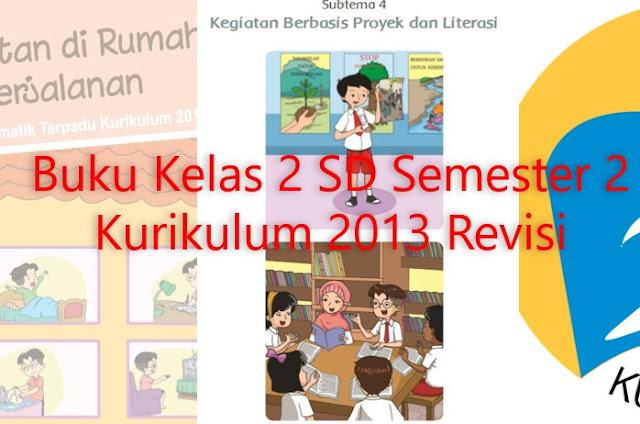 Buku Kelas 2 SD Kurikulum 2013 Revisi Semester 2